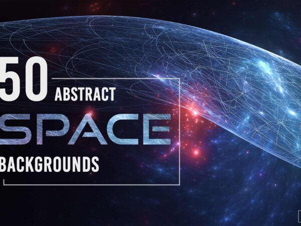 50 Abstract Space Backgrounds
